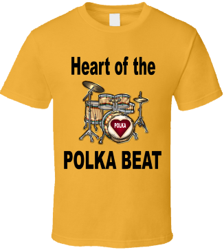 Drums Heart of Polka Beat Gold T-Shirt